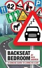 Backseat Bedroom: A Concise Guide to Living in a Car by Nick Andrew (Paperback, 2015)