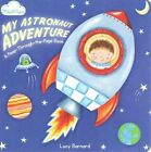 My Astronaut Adventure by Lucy Barnard (Board book, 2014)