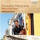 Fantasia Mexicana: Mexican Guitar Music (2014)