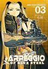 Arpeggio of Blue Steel: Volume 3 by Ark Performance (Paperback, 2015)