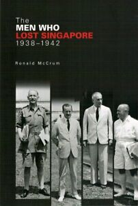 The-Men-Who-Lost-Singapore-1938-1942-Robert-McCrum