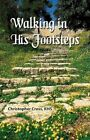 Walking in His Footsteps 9780615226675 by Christopher G Cross Paperback