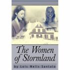 The Women of Stormland 9780595317356 by Lois Wells Santalo Book