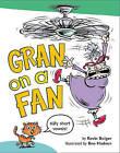Gran on a Fan: Silly Short Vowels by Kevin Bolger (Hardback, 2015)