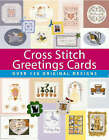 Cross Stitch Greetings Cards by Sam Hawkins, Mari Richards, Susan Penny, Anne E. Wilson, Sue Cook, Maria Diaz, Lesley Teare, Julie Cook, Claire Crompton, Helen Philipps (Hardback, 2002)