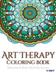 Art Therapy Coloring Book Art Therapy Coloring Book Art Therapy Coloring Books For Adults Stress Relieving Patterns By Tanakorn Suwannawat Art