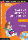 Using and Applying Mathematics: Ages 6-7 by Steve Mills, Hilary Koll (Mixed media product, 2009)
