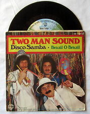 "7"" Single - Disco Samba / Brazil O Brazil - TWO MAN SOUND"