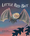 Little Red Bat by Carole Gerber (Hardback, 2010)