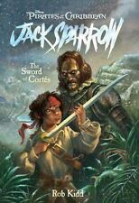 The Sword of Cortes (Pirates of the Caribbean: Jack Sparrow, No.4) by Rob Kidd,