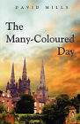 The Many-Coloured Day by David Mills (Paperback, 2008)