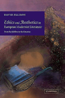 1 of 1 - Ethics Aesthetics Eur Modernist Lit: From the Sublime to the Uncanny, Ellison, U