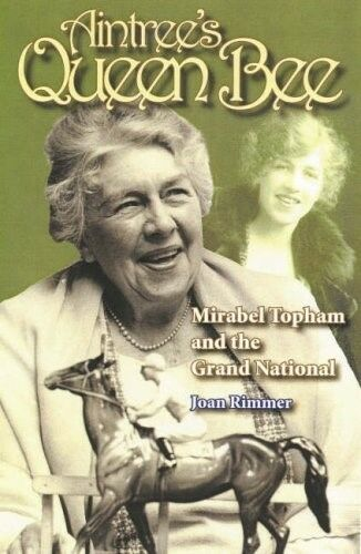 1 of 1 - Aintree's Queen Bee: Mirabel Topham and the Grand National, New Books
