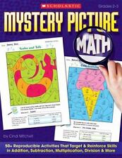 Mystery Picture Math : 50+ Reproducible Activities That Target and Reinforce Skills in Addition, Subtraction, Multiplication, Division and More by Cindi Mitchell (2008, Paperback)