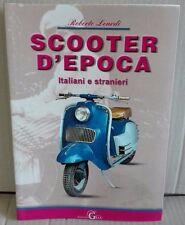 """LIBRO """" SCOOTER D' EPOCA ITALIANI E STRANIERI """"  ROBERTO LEARDI EDIZIONE GAIA"""