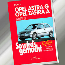 So wirds gemacht (Band 113) | OPEL ASTRA G 3/98-2/04 ZAFIRA A 4/99-6/05 (Buch)