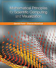 Mathematical Principles for Scientific Computing and Visualization by Gerald E. Farin, Dianne Hansford (Hardback, 2008)