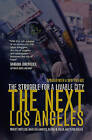 The Next Los Angeles: The Struggle for a Livable City by Robert Gottlieb, Peter Dreier, Regina M. Freer, Mark Vallianatos (Paperback, 2006)