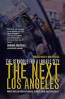 The Next Los Angeles: The Struggle for a Livable City by Robert Gottlieb, Peter Dreier, Regina M. Freer, Mark Vallianatos (Paperback, 2006)