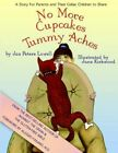 No More Cupcakes & Tummy Aches 9781413462548 by Jax Peters Lowell Paperback