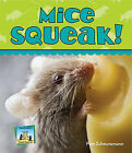 Mice Squeak! by Pam Scheunemann (Hardback, 2011)