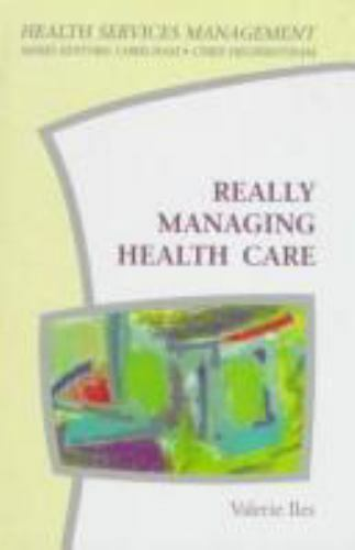 Really Managing Health Care by V. Iles (1997,...