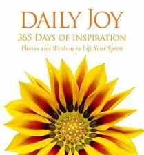 Daily Joy : 365 Days of Inspiration - Photos and Wisdom to Lift Your Spirit by U. S. National Geographic Society Staff (2012, Hardcover)