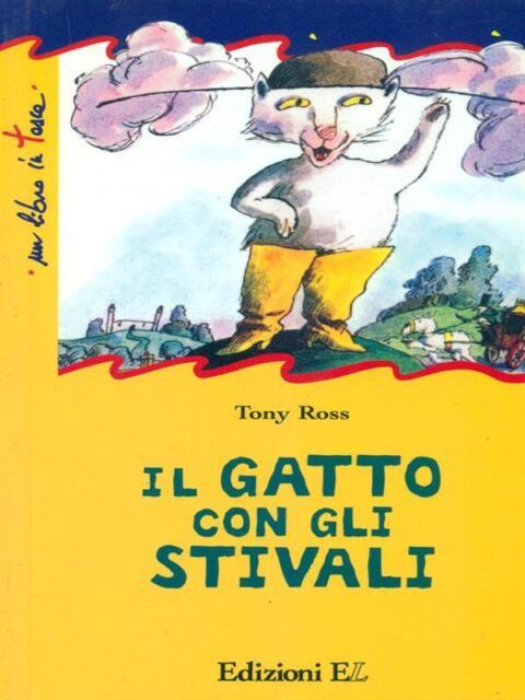 IL GATTO CON GLI STIVALI  ROSS TONY EDIZIONI EL 2004 UN LIBRO IN TASCA