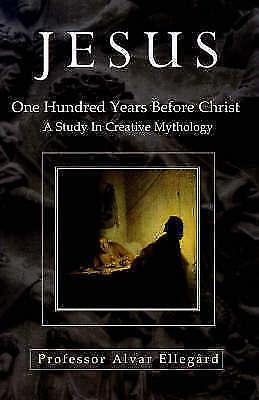 Jesus: One Hundred Years Before Christ, Ellegard, Alvar, Very Good Book
