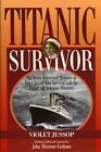 Titanic Survivor: The Newly Discovered Memoirs of Violet Jessop Who Survived Both the Titanic and Britannic Disasters by Violet Jessop (Paperback, 2004)