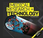 Medical Research and Technology by Alexandra Morris (Hardback, 2016)