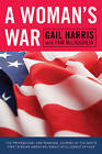 A Woman's War: The Professional and Personal Journey of the Navy's First African American Female Intelligence Officer by Pam McLaughlin, Gail Harris (Paperback, 2009)