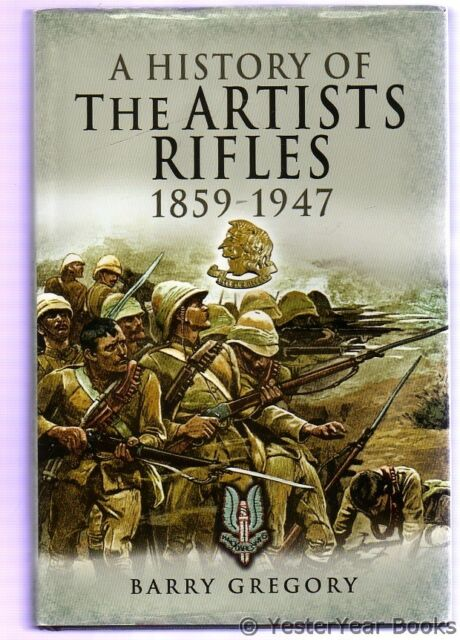 A History of the Artists Rifles 1859-1947, Gregory, Barry