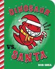 Dinosaur vs. Santa von Bob Shea (2014, Gebundene Ausgabe)