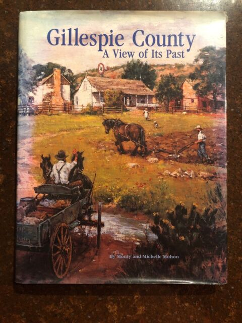 Gillespie County: A View of Its Past