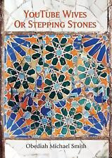 Youtube Wives or Stepping Stones by Obediah Michael Smith (2014, Paperback)