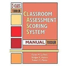 Classroom Assessment Scoring Sytem (Class) Manual, Toddler, Pianta Ph.D., Robert