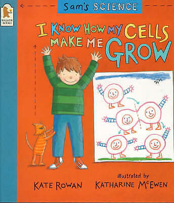 1 of 1 - Sam's Science: I Know How My Cells Make Me Grow, Kate Rowan, New condition, Book