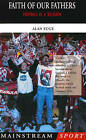 Faith of Our Fathers: Football as a Religion by Alan Edge (Paperback, 1999)