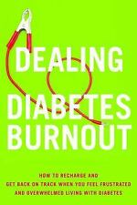 Dealing with Diabetes Burnout : How to Recharge and Get Back on Track When...