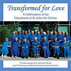 Transformed for Love: A Celebration of the Sisterhood of St. John the Divine by The Sisterhood of St. John the Divine (Paperback, 2015)