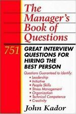 The Manager's Book of Questions: 751 Great Interview Questions for Hiring the B