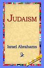 Judaism by Professor Israel Abrahams (Hardback, 2006)