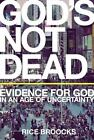 God's Not Dead : Evidence for God in an Age of Uncertainty by Rice Broocks (2013, Hardcover)