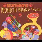 Ultimate Rebirth Brass Band by Rebirth Brass Band (CD, Mardi Gras Records)