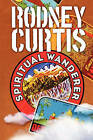 Spiritual Wanderer by Rodney Curtis (Paperback / softback, 2008)
