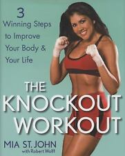 Knockout Workout : 3 Winning Steps to Improve Your Body and Your Life