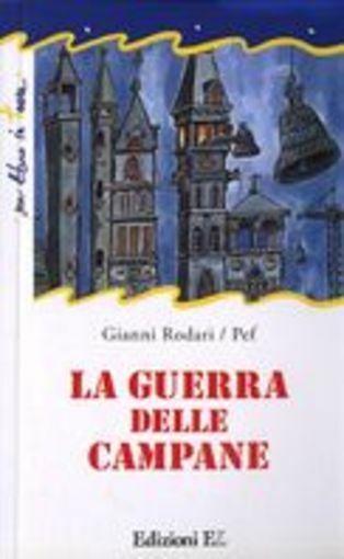 GUERRA DELLE CAMPANE (LA) Rodari Gianni ELLE EDIZIONI