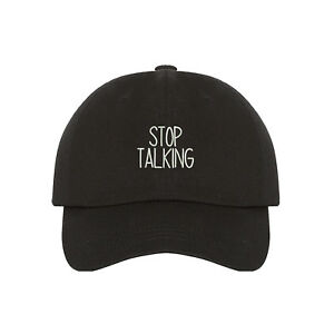 4392d2181452f Image is loading Stop-Talking-Embroidered-Dad-Hat-Baseball-Cap-Many-