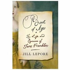 Book of Ages: The Life and Opinions of Jane Franklin by Lepore, Jill